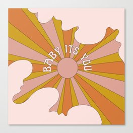 Baby its you Canvas Print