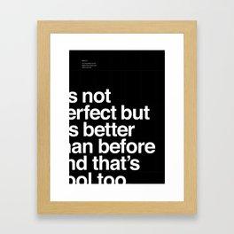 Better than before Framed Art Print