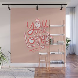 You are loved. So much. Wall Mural