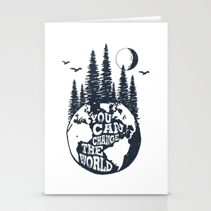 You Can Change The World. Earth Stationery Cards