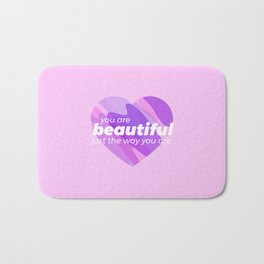 You're Beautiful Bath Mat