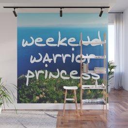 Weekend Warrior Princess Wall Mural
