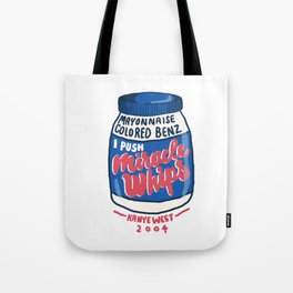 Miracle Whips Tote Bag