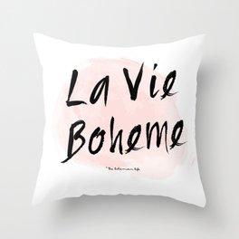 La vie Boheme Throw Pillow