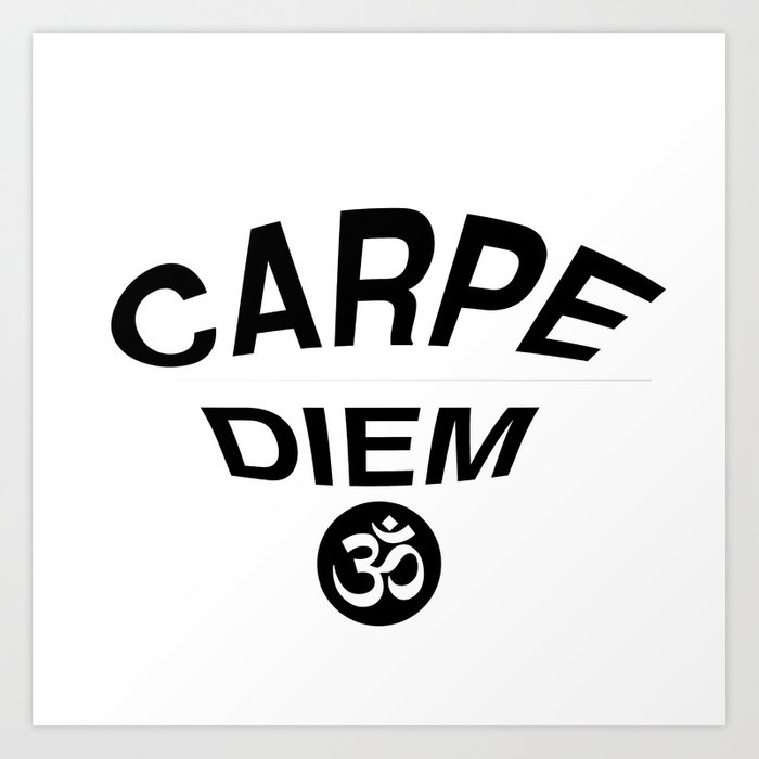 Carpe Diem Print With Om Symbol Art Print By Sketchbookconfessions