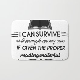 I can survive well enough on my own Bath Mat