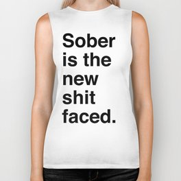 Sober is the new shit faced. Biker Tank