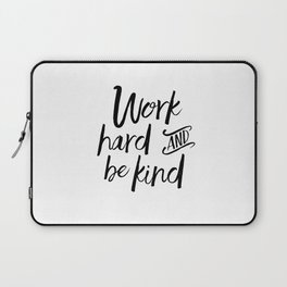 PRINTABLE Art, Work Hard And Be Kind,Motivational Quote,Work Hard Play Hard,Office Sign,Workout Quot Laptop Sleeve