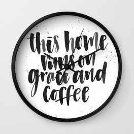 This Home Runs on Grace and Coffee Wall Clock