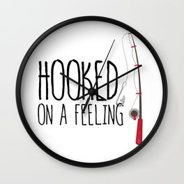 Hooked On A Feeling   Fishing Wall Clock
