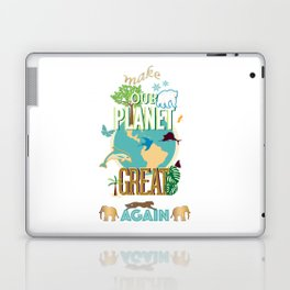 Make Our Planet Great Again Laptop & iPad Skin