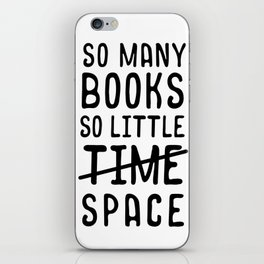 So many books, so little time // space iPhone Skin