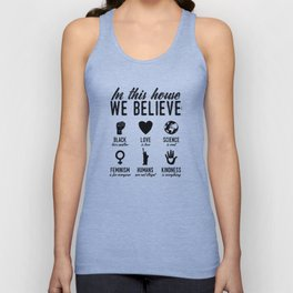 In This House We Believe in B&W Unisex Tank Top