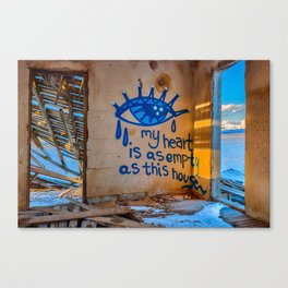 My Heart Is As Empty As This House Canvas Print