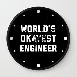 World's Okayest Engineer Funny Quote Wall Clock