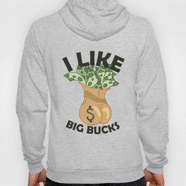 I Like Big Bucks Hoody