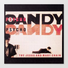 Jesus & Mary Chain - PsychoCandy Canvas Print