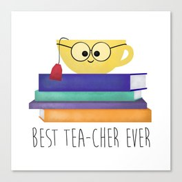Best TEAcher Ever Canvas Print
