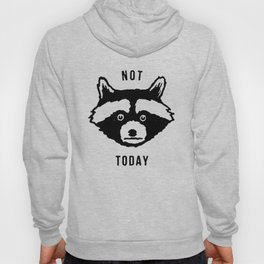 Not Today Hoody