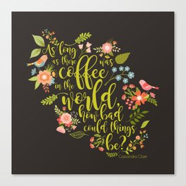 As long as there was coffee...Clary Fray. The Mortal Instruments Canvas Print