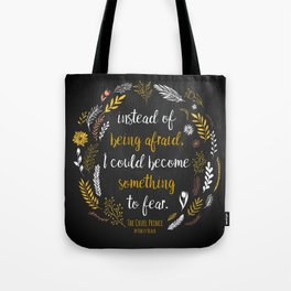 The Cruel Prince Quote Holly Black Tote Bag