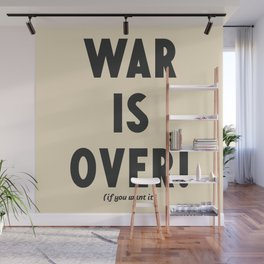 War is over, if you want it, peace message, vintage illustration, anti-war, Happy Xmas, song quote Wall Mural