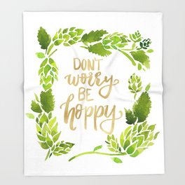 Don't worry be hoppy (green and gold palette) Throw Blanket