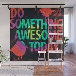 Do Something Awesome Today Wall Mural