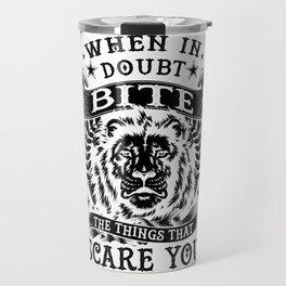 When in doubt... Bite. Travel Mug