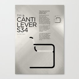 Chairs - A tribute to seats: I'm a Cantilever S34 (Poster) Canvas Print