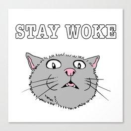 Stay Woke Cat Funny Kitty Canvas Print