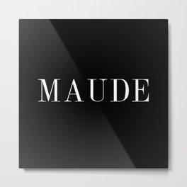 Maude Metal Print