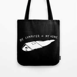 My Computer is My Home Tote Bag