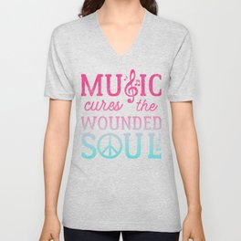 Music Cures the Wounded Soul Unisex V-Neck