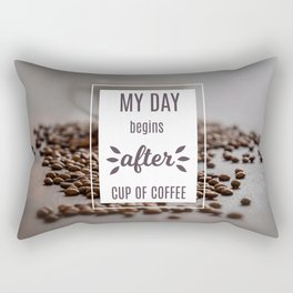My day begins after cup of coffee Rectangular Pillow