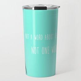 Not One Word Travel Mug