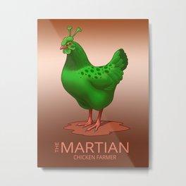 The Martian Chicken Farmer Funny Green Alien Hen Metal Print