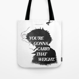 You're gonna carry that weight. Tote Bag