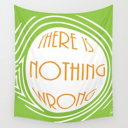 nothing wrong Wall Tapestry