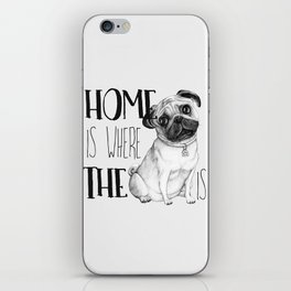 Home Is Where The Dog Is (Pug) White iPhone Skin