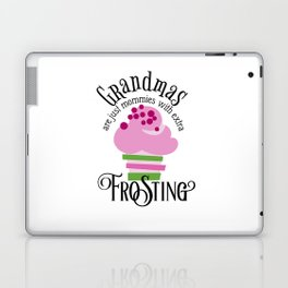 Grandma's Are Just Mommies With Extra Frosting Laptop & iPad Skin