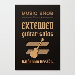 Solos = DON'T GO-s! — Music Snob Tip #723 Canvas Print