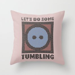 Let's Do Some Tumbling Throw Pillow