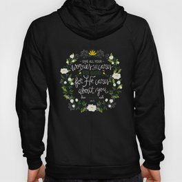 1 Peter 5:7 - Give All Your Worries And Cares To Him Hoody