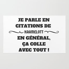 Je parle en citations de Kaamelott... Rug