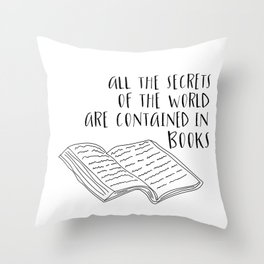 All The Secrets of the World are Contained in Books (B&W) Throw Pillow