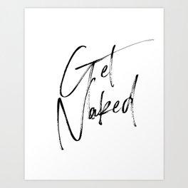 Get Naked, Home Decor, Printable Art, Bathroom Wall Decor, Quote Bathroom, Typography Art Art Print