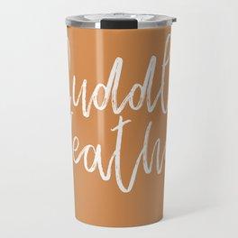 Cuddle Weather Travel Mug