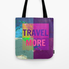travel more, travel quote, colourful travel, voyage Tote Bag