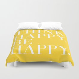 Think Happy. Be Happy. Duvet Cover